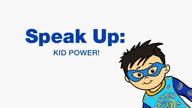 Speak Up Kid Power