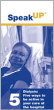 Dialysis - Five Ways to be Active in Your Care at the Hospital brochure
