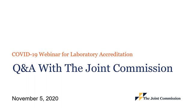COVID-19 Webinar Q&A for Laboratory Accreditation that was recorded on November 5, 2020.