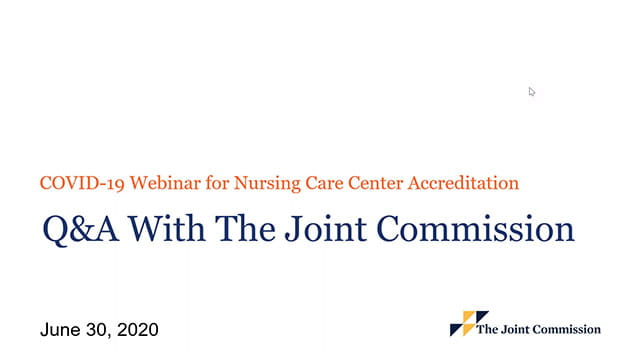 COVID-19 Webinar Q&A for Nursing Care Center Accreditation (Recorded on June 30, 2020)