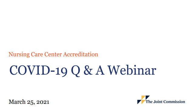 COVID-19 QA Webinar for Nursing Care Center Accreditation Recorded On March 25 2021