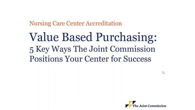 Value based purchasing for 5 key ways The Joint Commission positions your center for success.