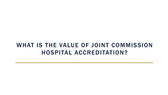What is the Value of Joint Commission Hospital Accreditation.
